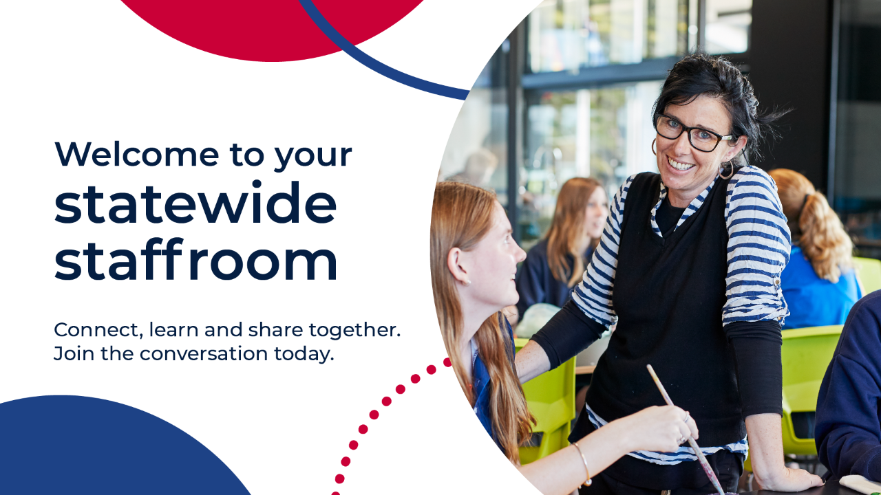 Welcome to your statewide staffroom. Connect, learn and share together. Join the conversation today.